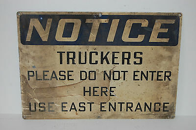 Industrial Antique NOTICE TRUCKERS DO NOT ENTER HERE Sign Stonehouse Signs Inc. 2
