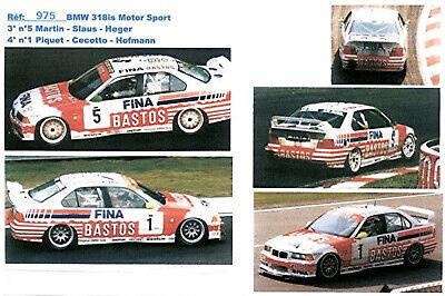 #4 Ravaglia Duez 1:43 Decal BMW 318is Bigazzi 24H Spa 1994 Fina Bastos #3
