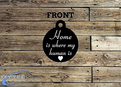 Funny Pet Tags Dog ID Home Is where My Human Is Personalised Pet Charm tag ID 2