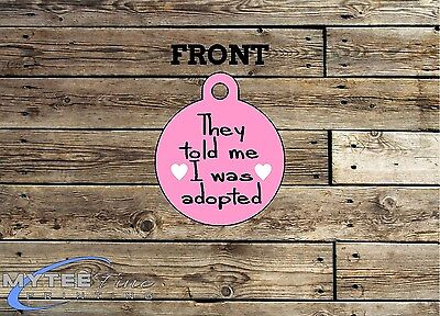 Funny Pet Tags Dog ID They Told Me I Was Adopted Personalised Pet Charm tag ID 2