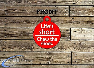 Funny Pet Tags Dog ID Life's Short Chew The Shoes Personalised Pet Charm tag ID 2 • EUR 5,47