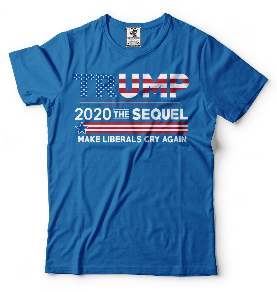 Donald Trump President T-shirt Funny 2020 Elections Make Liberals Cry Again Tees 2