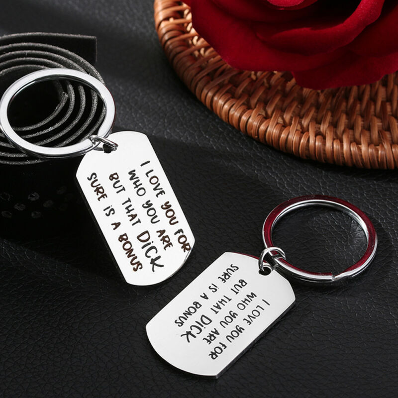 Boyfriend KeyRing Gift I Love You For Who You Are But That Dick Sure Is A Bonus 4