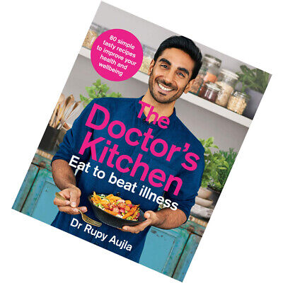 The Doctor's Kitchen - Eat to Beat Illness By Dr Rupy Aujla NEW Paperback 3