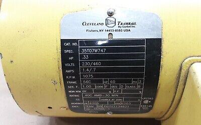 Cleveland Tramrail 35T07W747 .33 Hp 230/460 56C Frame 1075 Rpm #05A43Pr2 2