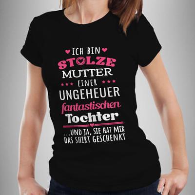 T-Shirt  ICH BIN STOLZE TOCHTER EINER WUNDERVOLLEN MUTTER