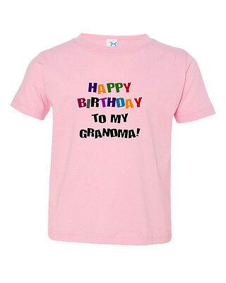 Happy Birthday To Grandma Cotton Toddler Baby Kid T Shirt Tee 6mo Thru 7t
