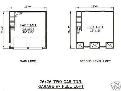 26 X 26 2 Car TD LD Garage with Walk up Loft Building Blueprint – 26 X 26 Garage Plans