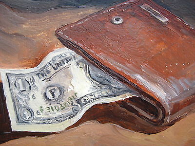 "Original Oil Daily Painting PURSE ONE DOLLAR Money Bills Washington 5""X 6"" inch. 2"