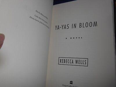 The Ya-Ya: Ya-Yas in Bloom Bk. 3 by Rebecca Wells (2005, Hardcover DJ, 1st Ed) 5