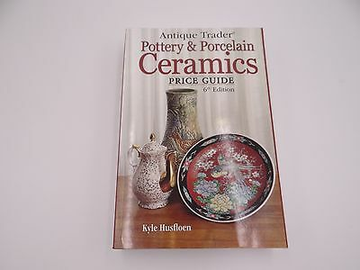 ANTIQUE TRADER CERAMICS AND PORCELAIN 4th(2003) and 6th(2009)  PRICE GUIDES
