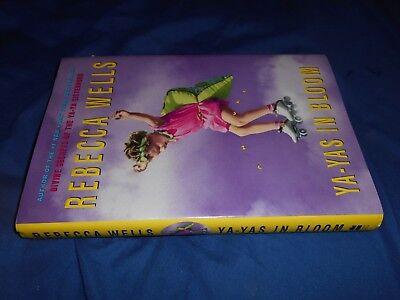 The Ya-Ya: Ya-Yas in Bloom Bk. 3 by Rebecca Wells (2005, Hardcover DJ, 1st Ed) 2