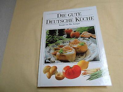 DIE GUTE DEUTSCHE Küche - Rezepte von Max Inzinger