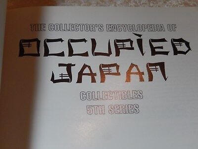 The Collector's Encyclopedia of Occupied Japan by Gene Florence 1992 Illustrated
