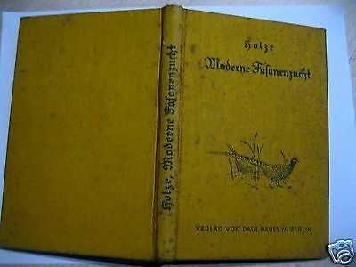 Robert Holze: Moderne Fasanenzucht 1928 VErlag von Paul Parey in Berlin 2 • EUR 29,90