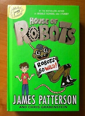 3 James Patterson Middle School Worst Years, Big Fat Liar & House of Robots 9
