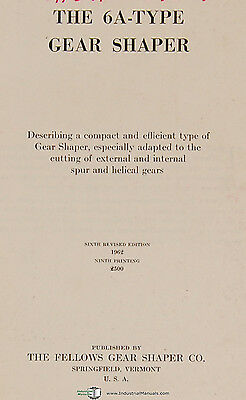 Fellows 6A-Type Gear Shapers Machine Operations and Parts Manual Year (1962) 2