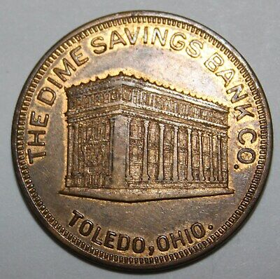 DIME SAVINGS BANK TOLEDO OH 31mm brass 1920s gf 50 cents on new acct of $5.00 5