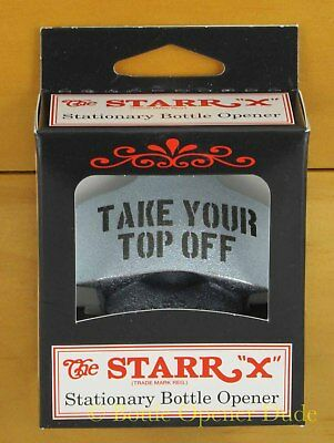 TAKE YOUR TOP OFF Starr X Wall Mount Bottle Opener Zinc Plated Cast Iron New!! 2
