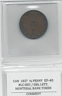 **1837**Coin Mart Graded, Bank of Montreal, 1/2 Penny Token **EF-40**Dbl Letters