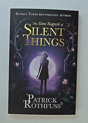 The Slow Regard of Silent Things The Kingkiller Chronicle Patrick Rothfuss New 2