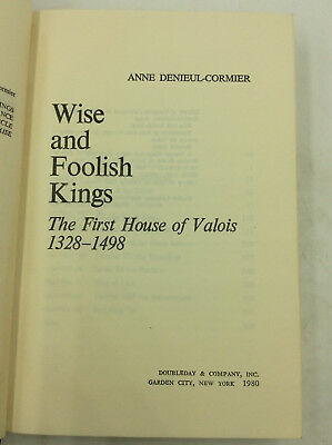 WISE AND FOOLISH KINGS: The First House of Valois - Denieul-Cormier - 1980 2