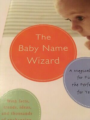 The Baby Name Wizard, Revised 3rd Edition : A Magical Method for Finding the... 2
