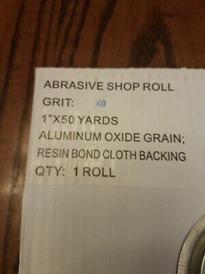 100 Grit Abrasive Shop Roll 1 Inch By 50 Yards Aluminum Oxide.. 3