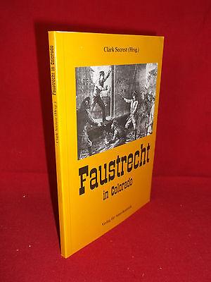 Nordamerika - Faustrecht in Colorado  (Secrest Clark)