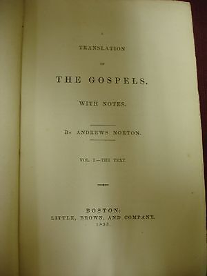 1855 A Translation of the Gospels with Notes by Andrew Norton - 2 Volumes 5