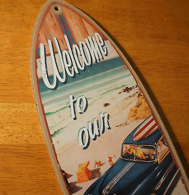 Welcome To Our Beach Woody Wagon Rustic Surfboard Sign