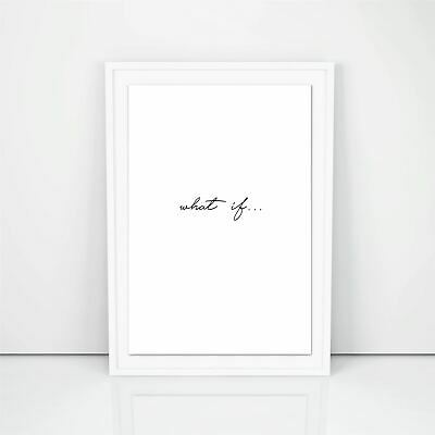 Motivational inspirational quote Poster Print Picture Wall Art What if 9