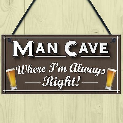 Man Cave Always Right Funny Home Bar Husband Gift Hanging Plaque Pub Shed Sign