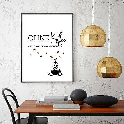 DEKO KÜCHE WANDBILD A4 Spruch Ohne Kaffee Nichts! Poster Modern Büro  Haushalt