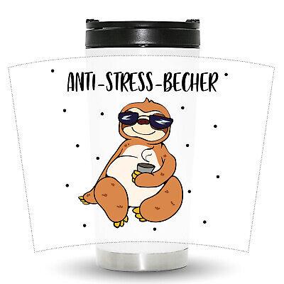 Thermobecher konisch Faultier Anti Stress Becher Kaffeebecher isolierend Spruch