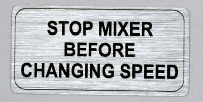 Hobart Label ,Stop Mixer Before Changing Speed, Flat Vinyl, Free Shipping!!!