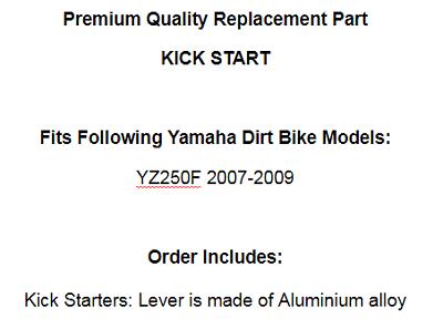 CALTRIC KICK START FITS YAMAHA YZ250F YZ 250F 2007-2009 KICK STARTER