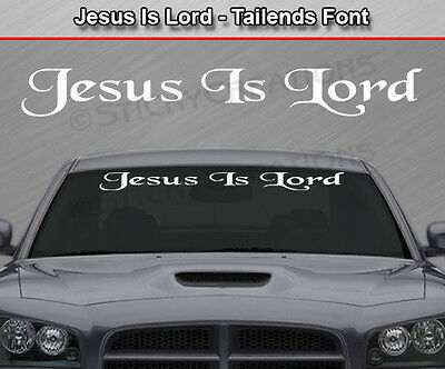 JESUS IS LORD American Font Windshield Decal Window Sticker Graphic Car SUV Wall