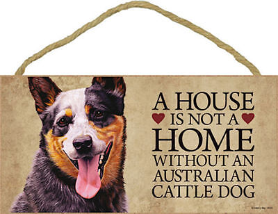 A HOUSE IS not a home without an Australian Cattle Dog Wood Sign Plaque USA