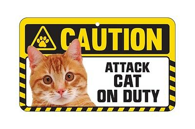 Cat Sign Caution Beware - Attack Cat On Duty - 7 Designs 2