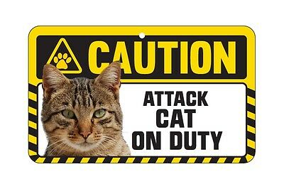 Cat Sign Caution Beware - Attack Cat On Duty - 7 Designs 3