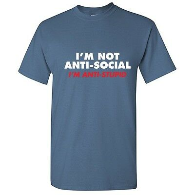 9e4dfa7b2dc ANTI SOCIAL SARCASTIC Adult Humor Graphic Gift Idea Cool Funny Novelty  T-shirts