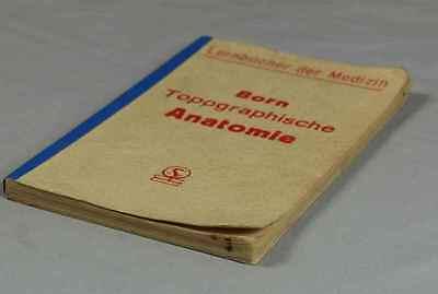 Buch: Topographische Anatomie - Lernbuch der Medizin - von Paul Born 1941 /S221