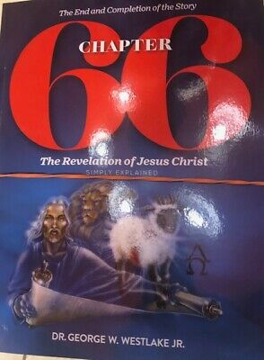 CHAPTER 66 - REVELATION OF JESUS CHRIST SIMPLY EXPLAINED by DR GEORGE WESTLAKE 3