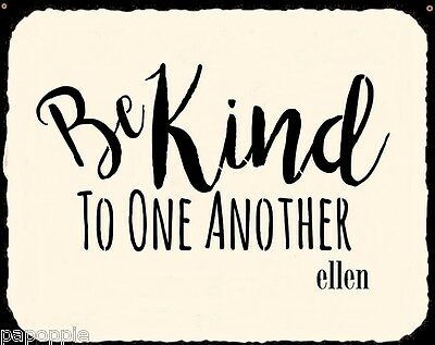Stencil BE KIND TO ONE ANOTHER Sign Saying Ellen Degeneres Quote
