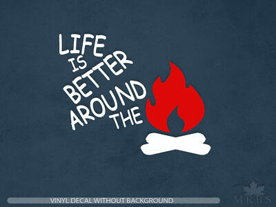 Camping DecalLife is better around the campfireVinyl Sticker /& Wall Decals