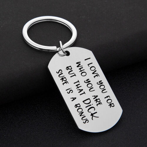 I Love You For Who You Are But That Dick Sure Is A Bonus Keyring Keychain QK 3