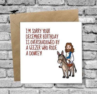 DECEMBER BIRTHDAY Greetings Card Silly Funny Donkey Joke Humour JESUS CHRISTMAS 3