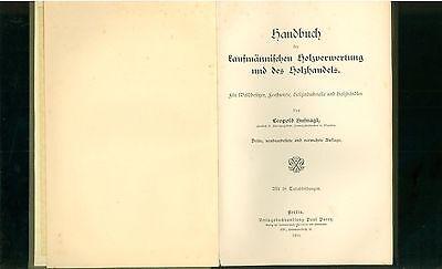 Handbuch Kaufmännischen Holzverwertung und des Holzhandels 1910 Forstwirt 2 • EUR 19,90