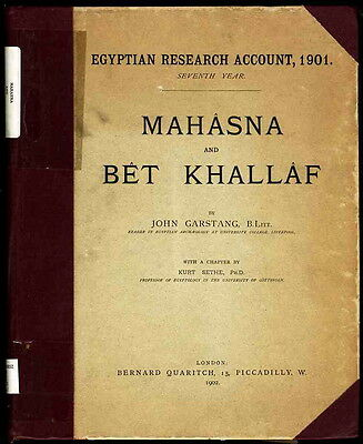 MAHASNA AND BET KHALLAF Egyptology, Middle East, Archaeology, J Garstang 1903